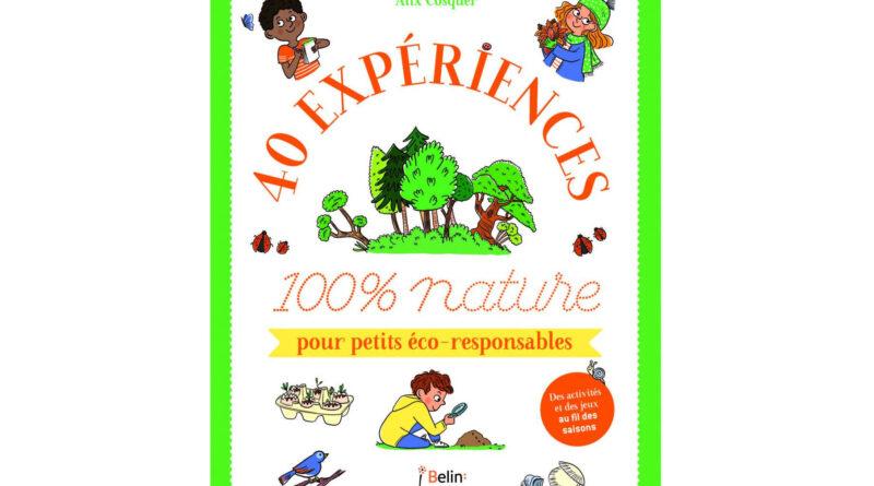 Album jeunesse – Sortie du livre « 40 expériences 100% nature » aux éditions Belin jeunesse